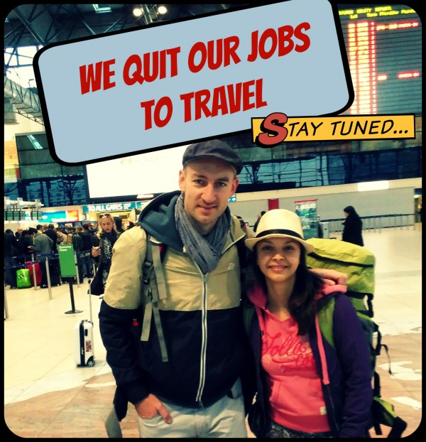 We quit our jobs to travel
