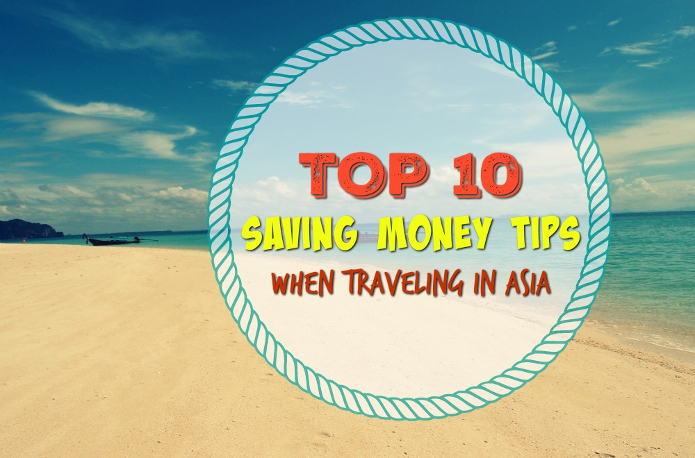 10 saving money tips when traveling Asia