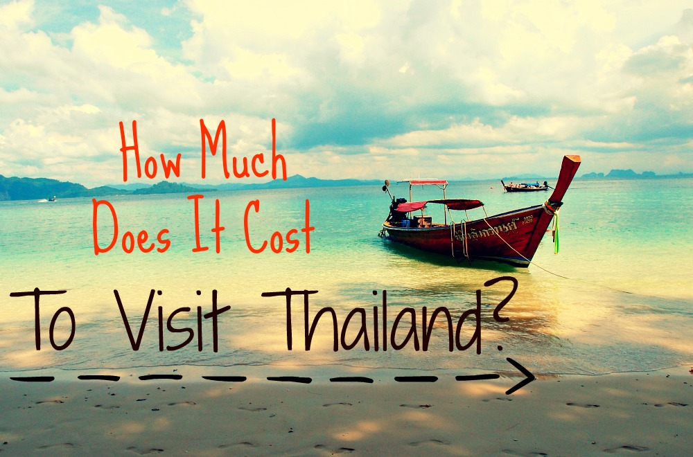 How Much Does It Cost To Visit Thailand?